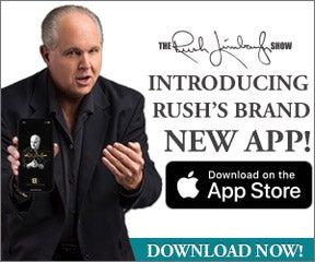 rush 24 7 podcast The New Rush App! - The Rush Limbaugh Show