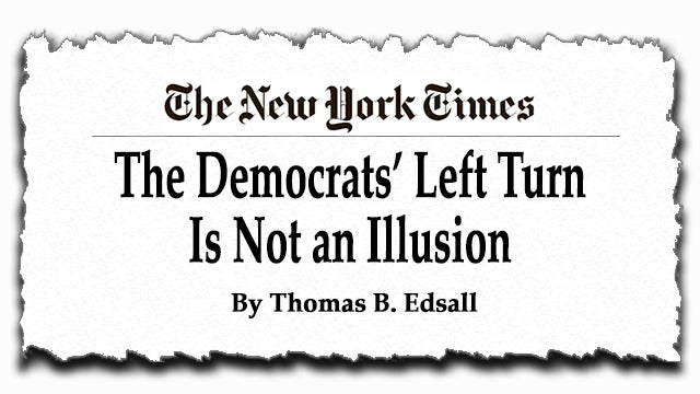 Partner Content - Thomas B. Edsall Undercuts Democrats' Phony Message of Moderation