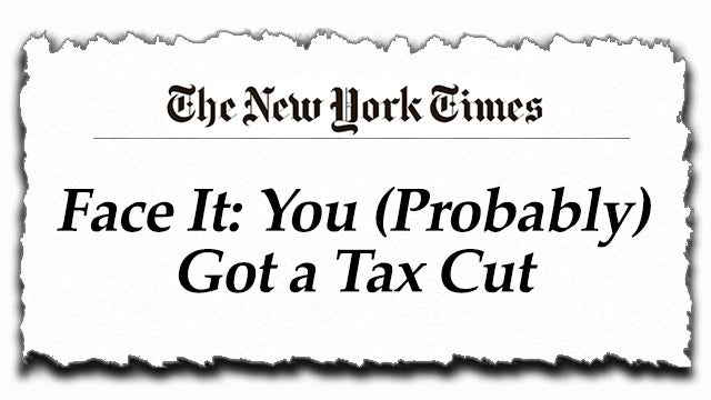 Partner Content - NYT: Face It, You Probably Got a Tax Cut